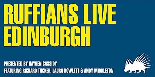 Ruffians Live - Edinburgh