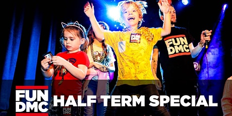 FUN DMC - Half Term Special! tickets