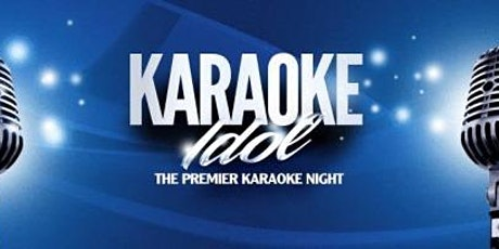 Karaoke Idol - Groups Allowed - Win Cash Prizes + $25 bar tab! tickets