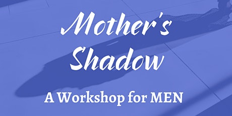 Mother's Shadow Workshop tickets