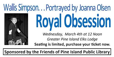 Wallis Simpson - ROYAL OBSESSION tickets
