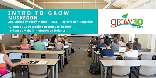 Intro to GROW - Muskegon 3/12  @ 12:00 pm