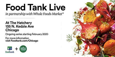 Chicago: Let's Keep Building a Better Food System (Food Tank Live Series) tickets