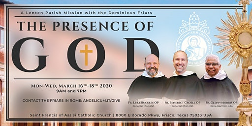THE PRESENCE OF GOD: Texas Lenten Dominican Mission