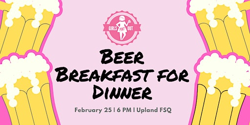 Beer Breakfast for Dinner - SOLD OUT