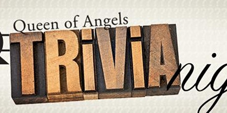 Queen of Angels Trivia Night 2020 tickets