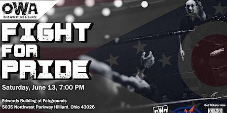 "Ohio Wrestling Alliance Presents ""Fight For Pride"" tickets"