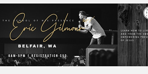 The School of His Presence with Eric Gilmour: Belfair, WA