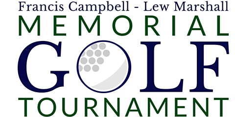 4th Annual Francis Campbell & Lew Marshall Memorial Golf Tournament