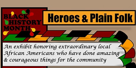 Black History Month Heroes and Plain Folk Exhibit and Speaker Series tickets