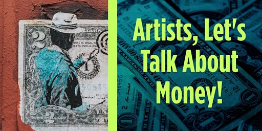 Artists, Let's Talk About Money!