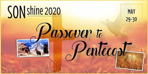SONshine 2020: Passover to Pentecost