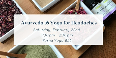 Ayurveda and Yoga for Headaches  Workshop tickets