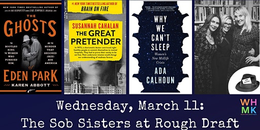 Karen Abbott, Susannah Cahalan & Ada Calhoun Read at Rough Draft: An Evening with The Sob Sisters Journalists' Club
