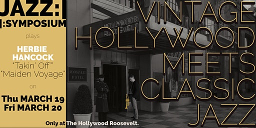 JAZZ:||:SYMPOSIUM at The Hollywood Roosevelt - Herbie Hancock - March 20