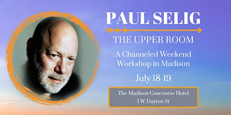 The Upper Room: A Channeled Workshop with Paul Selig in Madison tickets