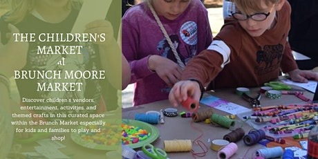 The Children's Market at Brunch Moore Market tickets