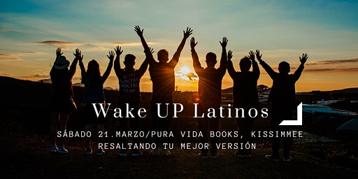 Wake Up Latinos!