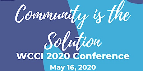 """WCCI 2020 Conference """"Community is the Solution"""" - POSTPONED tickets"""