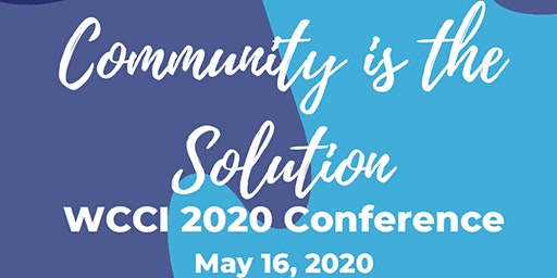 "WCCI 2020 Conference ""Community is the Solution"""
