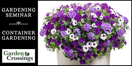 Gardening Seminar - Container Gardening tickets