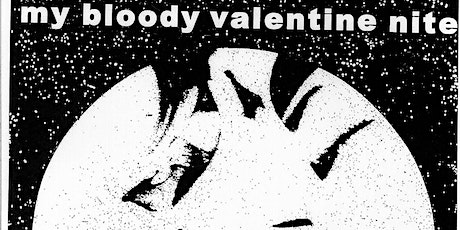 10th Annual MY BLOODY VALENTINE NITE with SPLIT MOON + DESERTA + SHAKI TAVI tickets