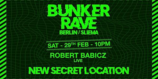 Bunker Rave [new secret location]: Berlin X Sliema w/ Robert Babicz LIVE