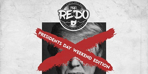 The ReDO President's Day Weekend Edition!