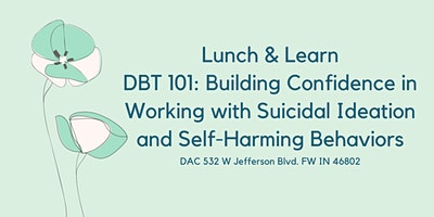 DBT 101: Building Confidence in Working with SI and Self-Harm Behaviors