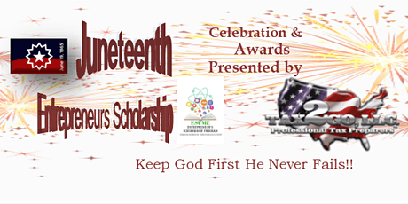 Juneteenth and Entrepreneur's Scholarship Celebration and Awards Gala tickets