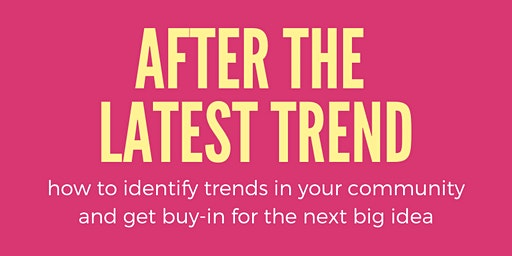 After the Latest Trend: How to Identify Trends in Your Community