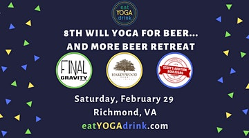 8th eat.YOGA.drink. Will Yoga for Beer Retreat