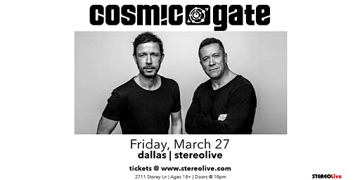Cosmic Gate - Stereo Live Dallas