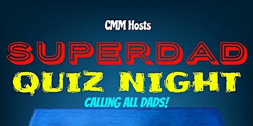 SUPERDAD QUIZ NIGHT!