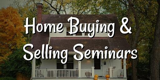 Home Buying & Selling Seminars