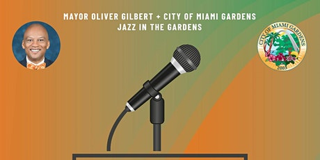 Mayor Oliver Gilbert & City of Miami Garden's JITG Poetry In The Gardens tickets