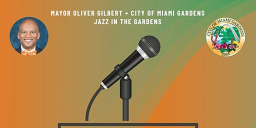 Mayor Oliver Gilbert & City of Miami Garden's JITG Poetry In The Gardens