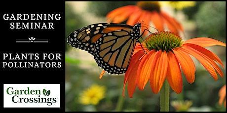 Gardening Seminar - Plants for Pollinators tickets