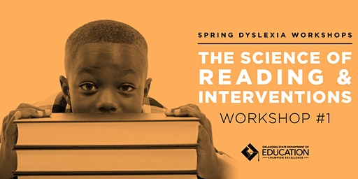 Oklahoma Regional Dyslexia Workshop:  The Science of Reading
