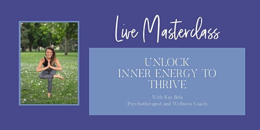 Live Masterclass: Unlock Inner Energy to THRIVE