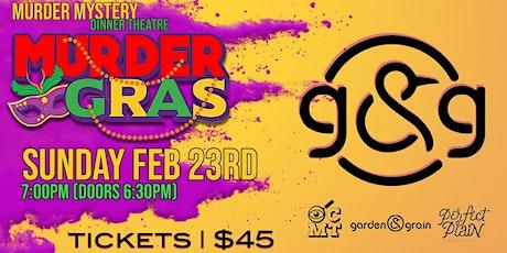 Murder Mystery Dinner Theatre  @ Garden & Grain [Murder Gras] tickets