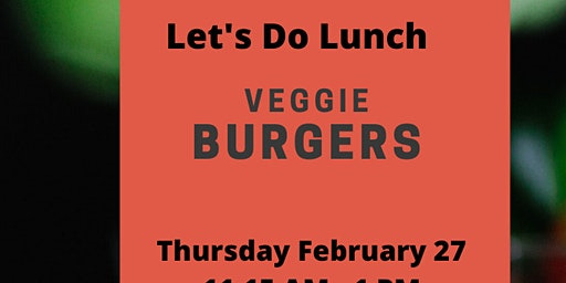Let's Do Lunch - Veggie Burgers