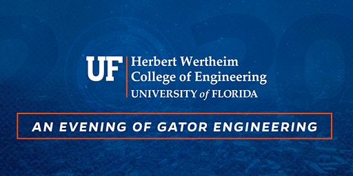 Evening of Gator Engineering with the Herbert Wertheim College of Engineering