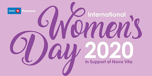 Nova Vita Celebrates International Women's Day 2020 - Presented by BMO