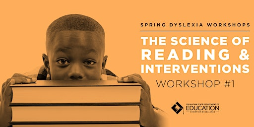 Oklahoma Regional Dyslexia Workshop-The Science of Reading
