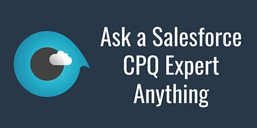 Ask A Salesforce CPQ Expert Anything