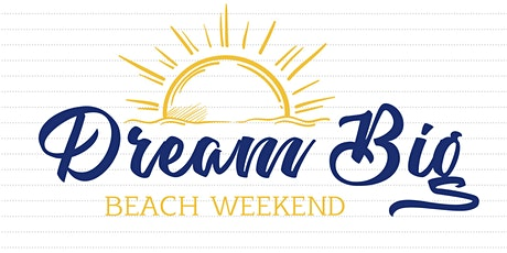 Dream Big Beach Weekend tickets