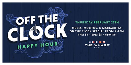 OFF THE CLOCK Happy Hour  at The Wharf Miami tickets
