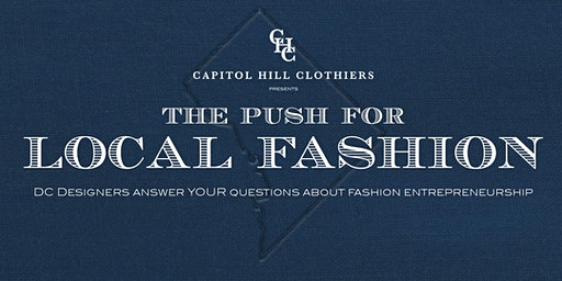 Capitol Hill Clothiers Presents: The Push For Local Fashion