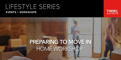 Preparing to Move In – Home Workshop - March 25 tickets
